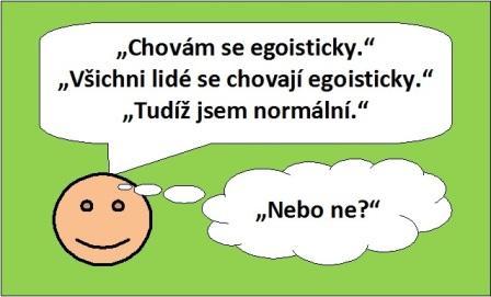 Smajlík: Chovám se egoisticky. Všichni lidé se chovají egoisticky. Tudíž jsem normální. Nebo ne?
