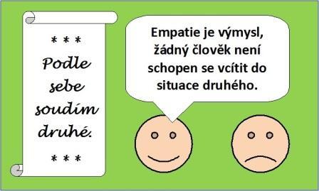 Egoistický smajlík říká: Empatie je výmysl, žádný člověk není schopen se vcítit do situace druhého.