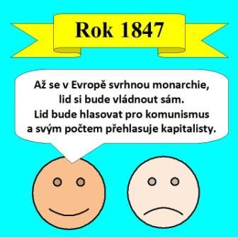 """Smajlíci roku 1847: """"Až se v Evropě svrhnou monarchie, lid si bude vládnout sám. Lid bude hlasovat pro komunismus a svým počtem přehlasuje kapitalisty."""""""