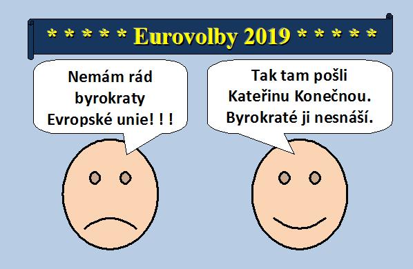 Smajlíci o Eurovolbách 2019: » Nemám rád byrokraty Evropské unie!!!« »Tak tam pošlí Kateřinu Konečnou. Byrokraté ji nesnáší.«