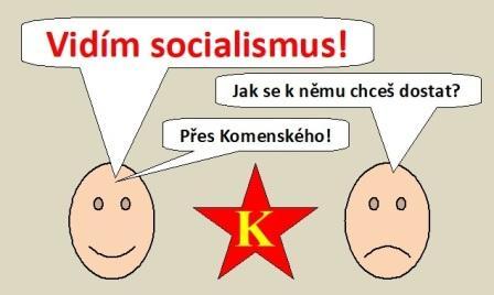 """Smajlíci: """"Vidím socialismus!"""" """"Jak se k němu chceš dostat?"""" """"Přes Komenského!"""""""