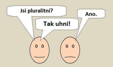 """Smajlíci o pluralitě: """"Jsi pluralitní"""" """"Ano."""" """"Tak mi uhni."""""""